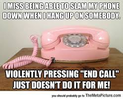Old Phone Meme - slamming the phone the old way the meta picture