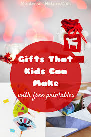 gifts that kids can make with free printables montessori nature