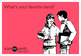 Make Your Own Ecards Meme - what s your favorite band music ecard