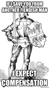 White Knight Meme - white knight i shall defend thee honor m lady white knight quickmeme