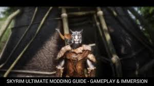 skyrim ultimate modding guide gameplay and immersion at skyrim