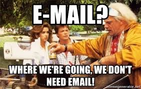 Doc Brown Meme - e mail where we re going we don t need email doc brown roads