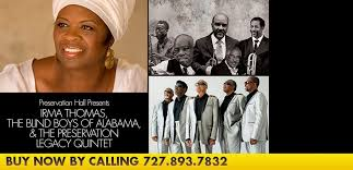 The Blind Boys From Alabama The Mahaffey Preservation Hall Presents Irma Thomas The Blind