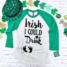 irish i could drink shirt st patrick u0027s day pregnancy