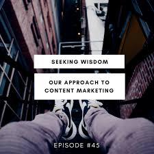 Seeking Text Episode 45 Our Approach To Content Marketing Seeking Wisdom By Drift