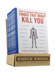 the complete manual of things that might kill you a guide to self