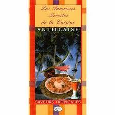 le meilleur de la cuisine antillaise cuisine antillaise achat vente cuisine antillaise pas cher