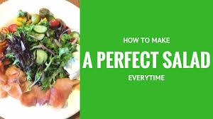 how to make a perfect salad every time