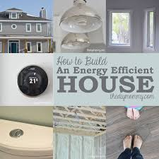 energy efficient home design tips ideas when building a new home home interior design ideas cheap