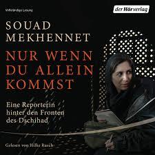 K Hen Deutschland Souad Mekhennet Nur Wenn Du Allein Kommst Der Hörverlag Hörbuch