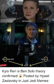 Solo Memes - skywalker solo s ky walker so lo kylo kylo ren is ben solo theory