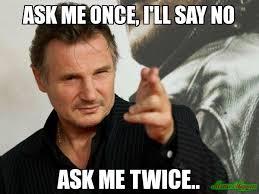 I Said No Meme - funny ways to say no i should have said