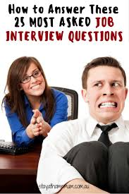 How To Answer Resume Questions How To Answer These 25 Most Asked Job Interview Questions Stay