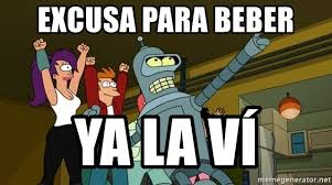 Meme Generator Futurama - excusa para beber ya la ví futurama bender is great meme generator