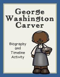 biography george washington carver george washington carver biography and timeline activity tpt