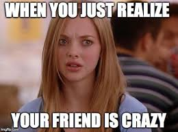 Your Crazy Meme - omg karen imgflip