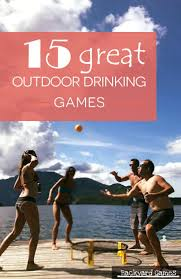 top 15 outdoor drinking games outdoor drinking games