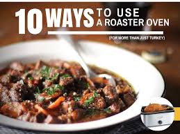 thanksgiving dinner in a crock pot 10 ways to use your roaster oven for more than just turkey