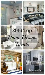 home interior design trends 2016 home design trends u2013 the bajan texan