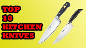 best kitchen knives 2018 top 10 kitchen knives in 2018 youtube
