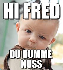 Fred Meme - hi fred sceptical baby meme on memegen
