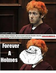 James Holmes Meme - afpgetty images loner james holmes the accused colorado theater