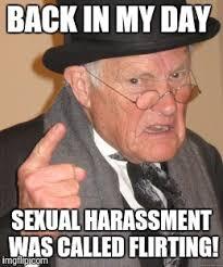 Sexual Harassment Meme - back in my day meme imgflip