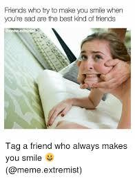 Tag A Friend Meme - 25 best memes about friends meme friends memes