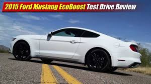 review of 2015 mustang test drive review 2015 ford mustang ecoboost testdriven tv