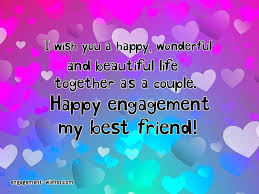 engagement wishes for best friend best friend engagement quotes