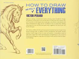 how to draw nearly everything dover art instruction victor