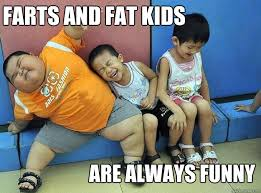 Fat Asian Kid Meme - farts and fat kids are always funny crazy asian tv quickmeme