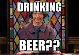 Church Meme Generator - drinking beer church lady cock eyed meme generator