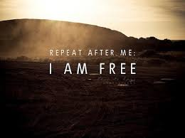 repeat after me i m free quotes lover