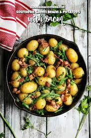 southern green beans and new potatoes with bacon sandra u0027s easy
