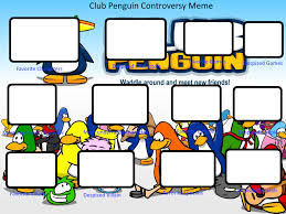Club Penguin Meme - club penguin controversy meme template by theuniversalmawile on