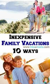 best 25 inexpensive family vacations ideas on