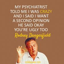 Rodney Dangerfield Memes - rodney dangerfield quotes celebquote