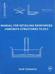 manual for detailing reinforced concrete structures to ec2 deep