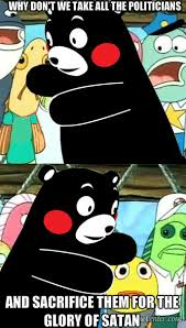 Kumamon Meme - sounds like a good idea made by detergent kumamon know your meme