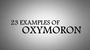 oxymoron examples examples of oxymoron youtube