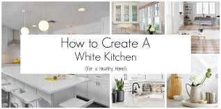 how to create a white kitchen get green be well