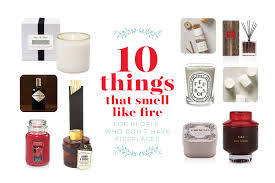 10 things that smell like fire for people who don u0027t have