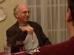 Unimpressed Meme - unimpressed larry curb your enthusiasm know your meme