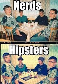 Nerds Meme - nerds vs hipsters http memeheroes com ac219 nerds vs hipsters