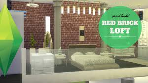 the sims 4 speed build red brick loft youtube