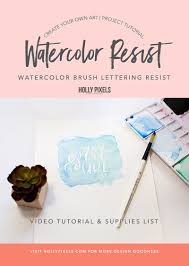 watch home design shows watercolor brush lettering resist art project pinterest holly pixels