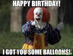Balloon Memes - it s your birthday lo want a balloon meme penny 36151