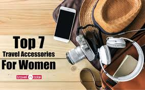 Top 7 travel accessories for women in 2018
