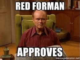 Red Forman Meme - red forman approves red forman meme generator